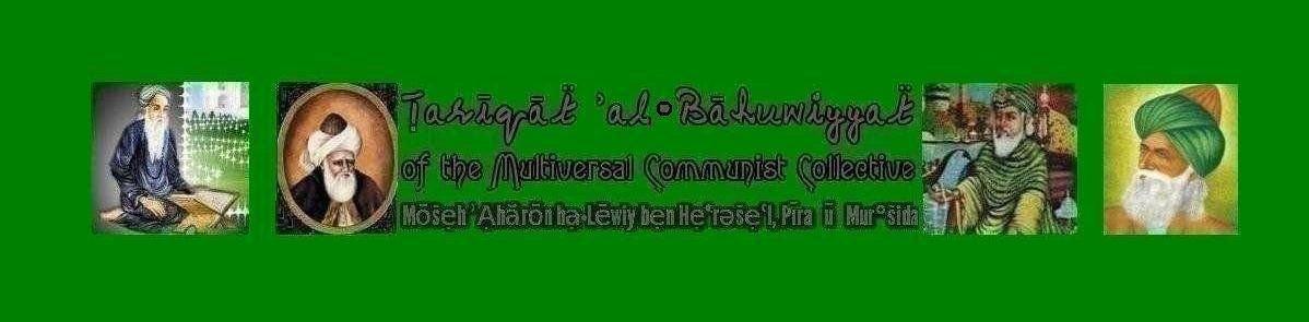 Ṭarīqaẗ ʾal–Bāhuwiyyaẗ of The Multiversal Communist